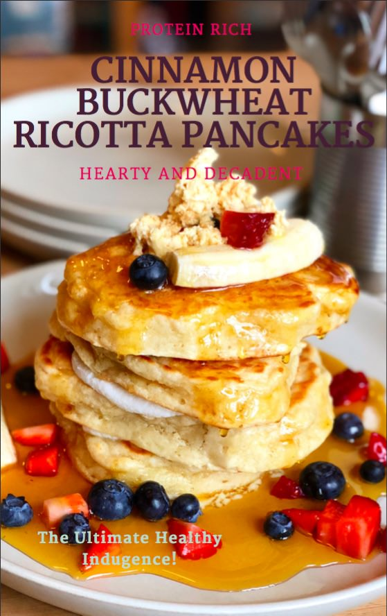 Cinnamon Buckwheat Ricotta Pancakes May Simpkin Nutrition
