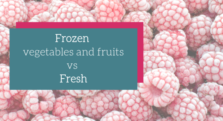 Frozen vs fresh vegetables and fruits