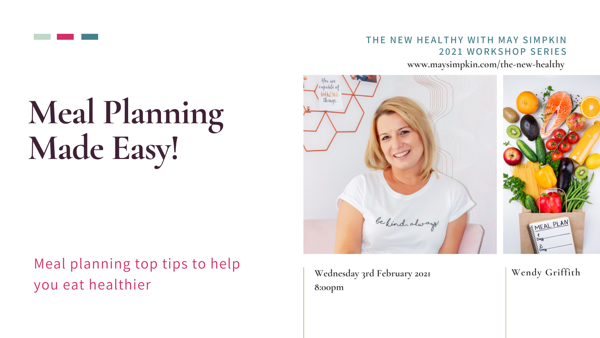 Meal Planning Made Easy; The New Healthy Workshop Series with May Simpkin