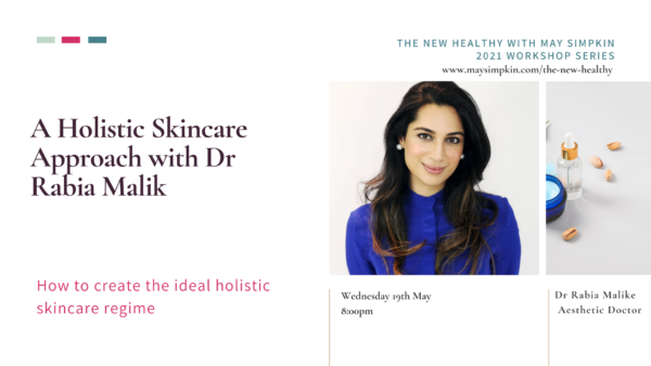 Holistic Skincare with Dr Rabia Malik in The New Healthy with May Simpkin