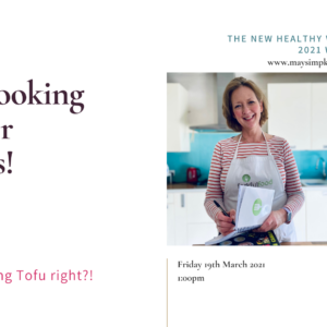 Tofu Cooking Class in The New Healthy with May Simpkin