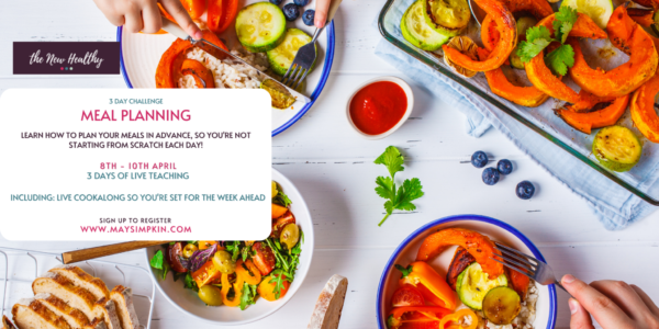 Meal Planning Challenge in The New Healthy with May Simpkin
